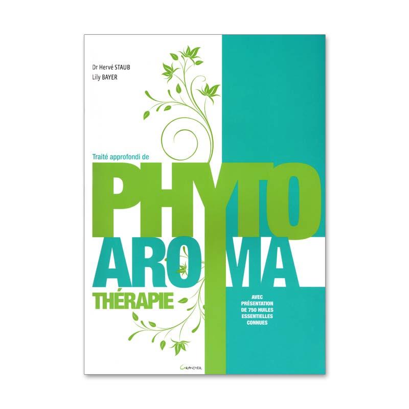 Traité approfondi de Phyto Aromathérapie